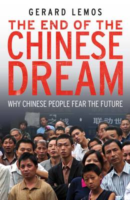 The End of the Chinese Dream: Why Chinese People Fear the Future (Paperback)
