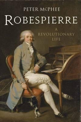 Robespierre: A Revolutionary Life (Paperback)