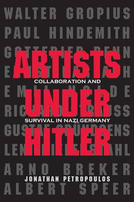 Artists Under Hitler: Collaboration and Survival in Nazi Germany (Hardback)