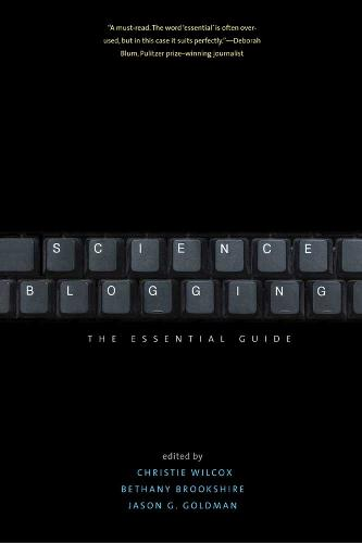 Science Blogging: The Essential Guide (Paperback)