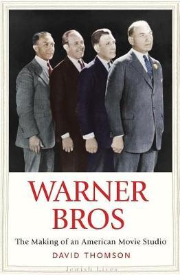 Warner Bros: The Making of an American Movie Studio - Jewish Lives (Hardback)
