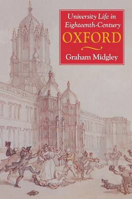 University Life in Eighteenth-Century Oxford (Paperback)