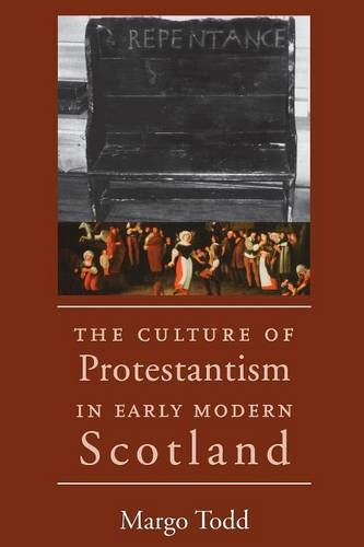 The Culture of Protestantism in Early Modern Scotland (Paperback)
