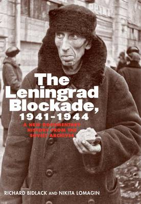 The Leningrad Blockade, 1941-1944: A New Documentary History from the Soviet Archives - Annals of Communism (Paperback)