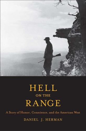 Hell on the Range: A Story of Honor, Conscience, and the American West - The Lamar Series in Western History (Paperback)