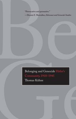 Belonging and Genocide: Hitler's Community, 1918-1945 (Paperback)