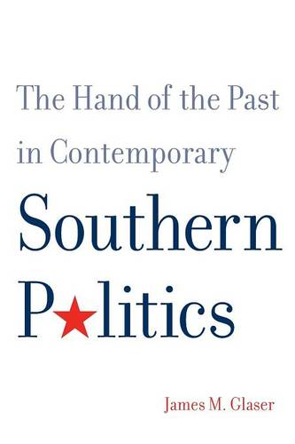 The Hand of the Past in Contemporary Southern Politics (Paperback)