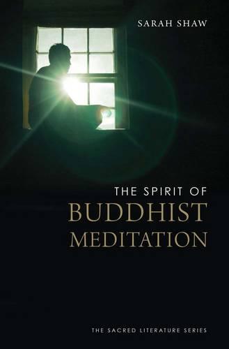The Spirit of Buddhist Meditation - The Spirit of ... (Paperback)