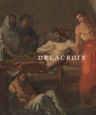 Delacroix and the Matter of Finish (Hardback)