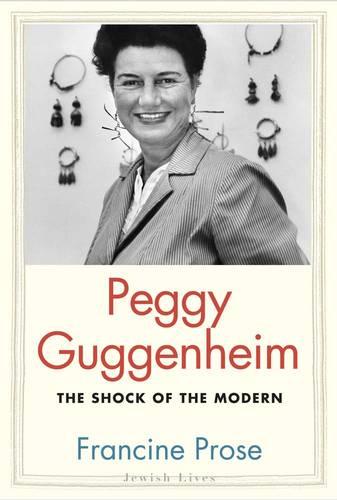 Peggy Guggenheim: The Shock of the Modern - Jewish Lives (Hardback)