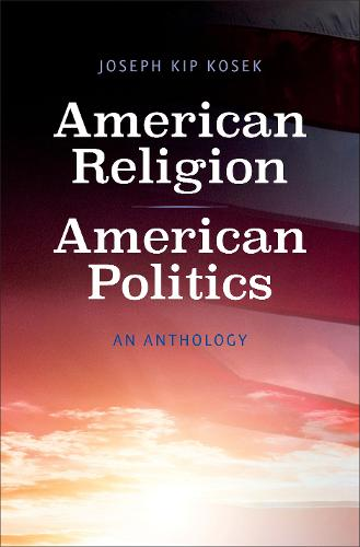 American Religion, American Politics: An Anthology (Paperback)