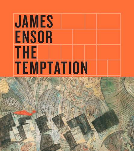 James Ensor: The Temptation of Saint Anthony (Hardback)