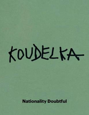 Josef Koudelka: Nationality Doubtful - Art Institute of Chicago (Paperback)