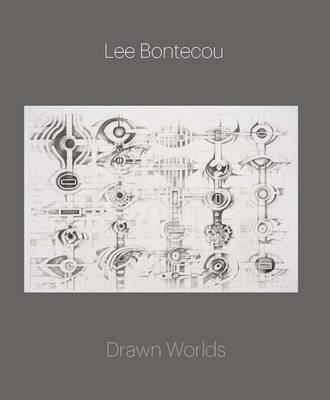 Lee Bontecou: Drawn Worlds (Hardback)