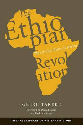 The Ethiopian Revolution: War in the Horn of Africa - Yale Library of Military History (Paperback)