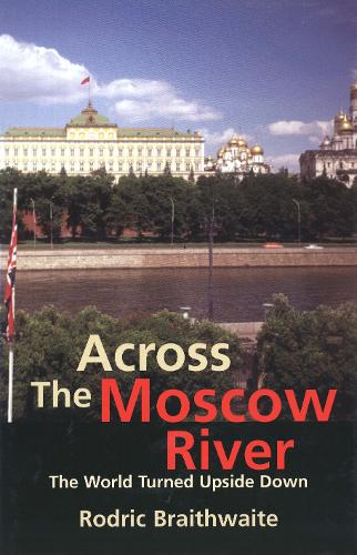 Across the Moscow River: The World Turned Upside Down (Paperback)