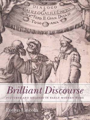 Brilliant Discourse: Pictures and Readers in Early Modern Rome (Hardback)