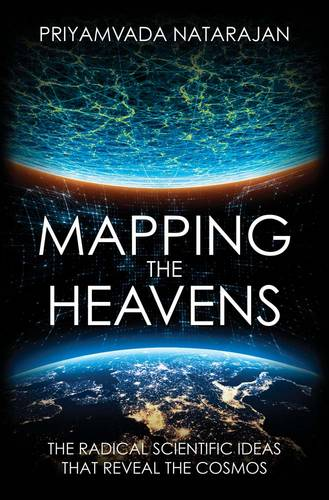 Mapping the Heavens: The Radical Scientific Ideas That Reveal the Cosmos (Hardback)