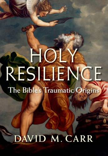 Holy Resilience: The Bible's Traumatic Origins (Hardback)