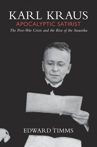 Karl Kraus: Apocalyptic Satirist: The Post-War Crisis and the Rise of the Swastika (Paperback)