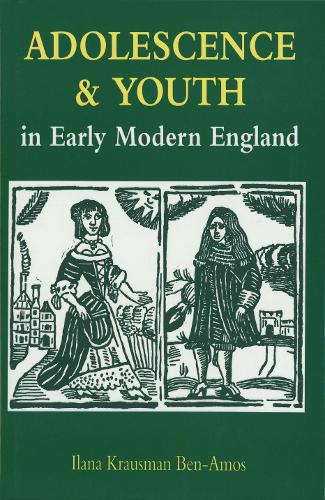Adolescence and Youth in Early Modern England (Paperback)