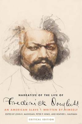 Narrative of the Life of Frederick Douglass, an American Slave: Written by Himself, Critical Edition (Paperback)