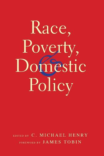 Race, Poverty, and Domestic Policy - The Institution for Social and Policy Studies (Paperback)