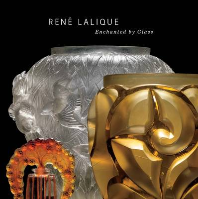 Rene Lalique: Enchanted by Glass (Hardback)