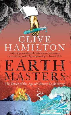 Earthmasters: The Dawn of the Age of Climate Engineering (Paperback)
