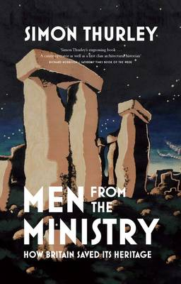 Men from the Ministry: How Britain Saved Its Heritage (Paperback)