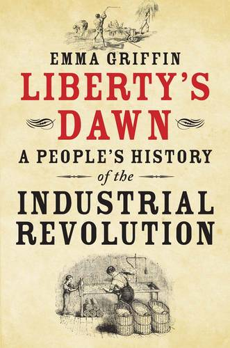 Liberty's Dawn: A People's History of the Industrial Revolution (Paperback)