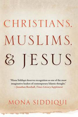 Christians, Muslims, and Jesus (Paperback)