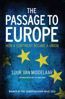 The Passage to Europe: How a Continent Became a Union (Paperback)
