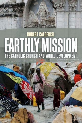 Earthly Mission: The Catholic Church and World Development (Paperback)