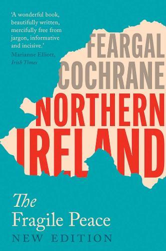 Northern Ireland The Fragile Peace