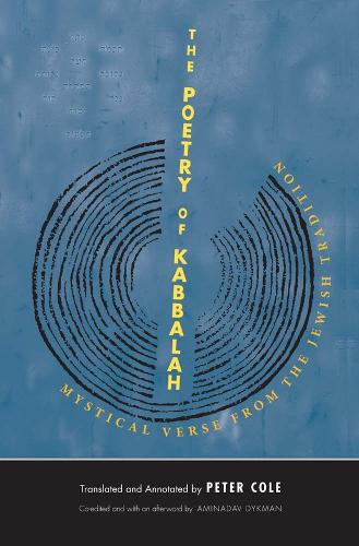 The Poetry of Kabbalah: Mystical Verse from the Jewish Tradition - The Margellos World Republic of Letters (Paperback)
