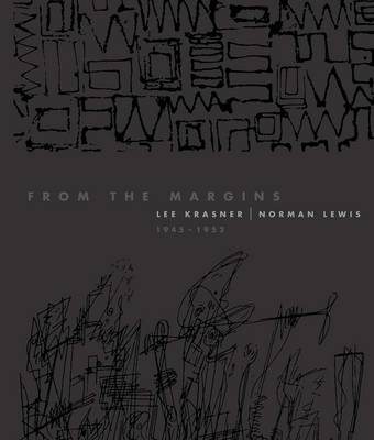 From the Margins: Lee Krasner | Norman Lewis, 1945-1952 (Paperback)