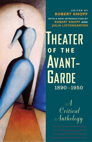 Theater of the Avant-Garde, 1890-1950: A Critical Anthology (Paperback)