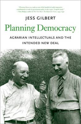 Planning Democracy: Agrarian Intellectuals and the Intended New Deal - Yale Agrarian Studies Series (Hardback)