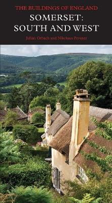 Somerset: South and West - Pevsner Architectural Guides: Buildings of England (Hardback)