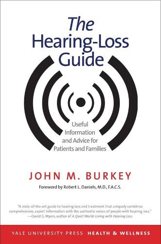 The Hearing-Loss Guide: Useful Information and Advice for Patients and Families - Yale University Press Health & Wellness (Paperback)