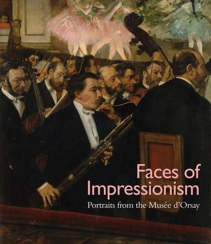 Faces of Impressionism: Portraits from the Musee d'Orsay (Paperback)