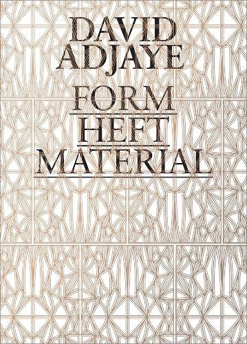 David Adjaye: Form, Heft, Material - Art Institute of Chicago (Paperback)