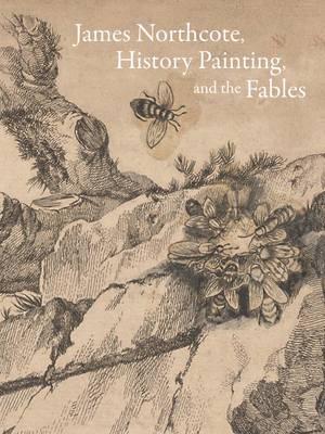 James Northcote, History Painting, and the Fables (Hardback)