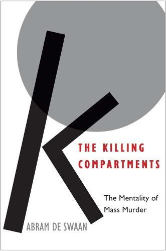 The Killing Compartments: The Mentality of Mass Murder (Hardback)