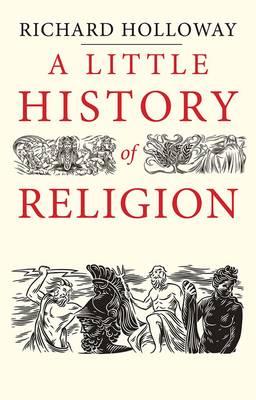 A Little History of Religion - Little Histories (Hardback)