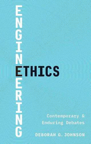 Engineering Ethics: Contemporary and Enduring Debates (Paperback)