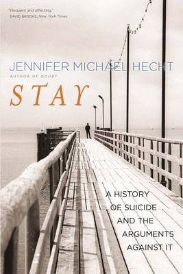 Stay: A History of Suicide and the Arguments Against It (Paperback)