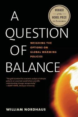 Question of Balance: Weighing the Options on Global Warming Policies (Paperback)