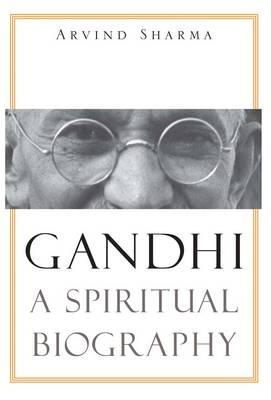 Gandhi: A Spiritual Biography (Paperback)